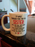 Peachy Sunday I'd Walk Through Fire for You Sister Mug Review