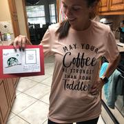 StrongGirlClothing May Your Coffee Be Stronger Shirt Review