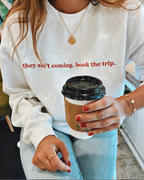 The Lone Travel Girl They Ain't Coming, Book The Trip Sweatshirt Review