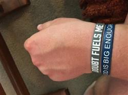 Brady F. verified customer review of DOUBT FUELS ME Wristband