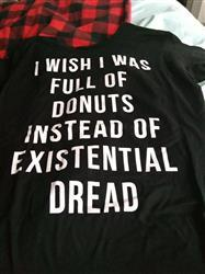 Boredwalk Women's I Wish I Was Full of Donuts Instead of Existential Dread T-Shirt Review