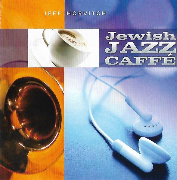 Mostly Music Jeff Horvitch - Jewish Jazz Caffe Review