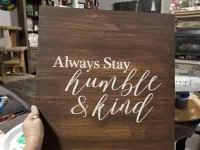 Jan Anderson verified customer review of Always Stay Humble & Kind Sign Stencil