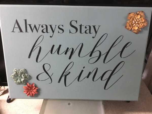 agnes halbisen verified customer review of Always Stay Humble & Kind Sign Stencil