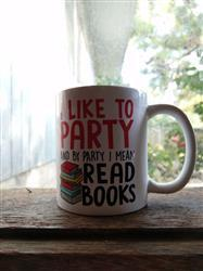 Diverse Threads I Like to Party and By Party I Mean Read Books - Mug Review